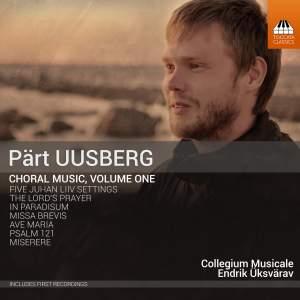 Uusberg: Choral Music, Vol. 1