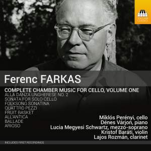 Farkas: Complete Chamber Music for Cello Vol. 1
