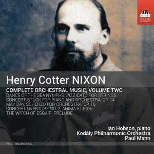 Nixon: Complete Orchestral Music, Vol. 2