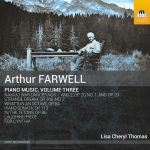 Arthur Farwell: Piano Music, Volume Three