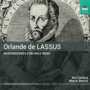 Orlande de Lassus: Responsories For Holy Week