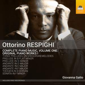 Respighi: Complete Piano Music, Volume One