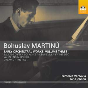 Martinu: Early Orchestral Works Vol. 3