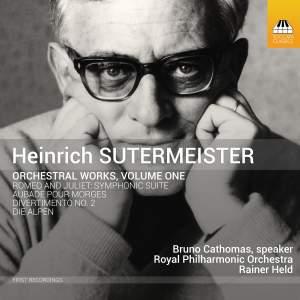 Heinrich Sutermeister: Orchestral Works, Volume One