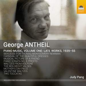 George Antheil: Piano Music, Volume One: Late Works, 1939-55