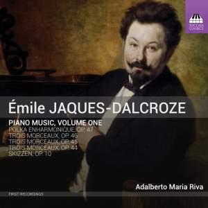 Émile Jaques-Dalcroze: Piano Music, Volume One
