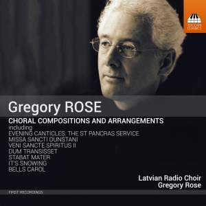 Gregory Rose: Choral Compositions and Arrangements