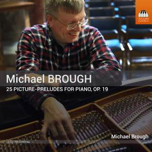Brough, M: icture-Preludes (25) for Piano, Op. 19