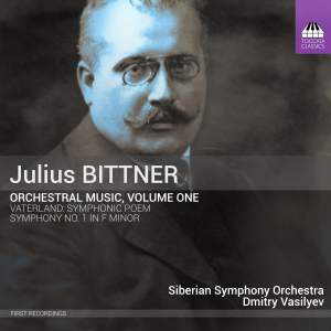 Bittner: Orchestral Music, Vol. 1