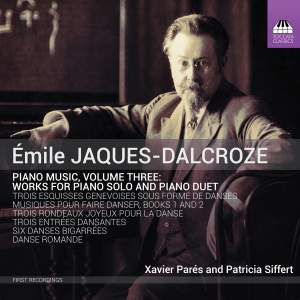 Émile Jaques-Dalcroze: Piano Music, Volume Three Product Image