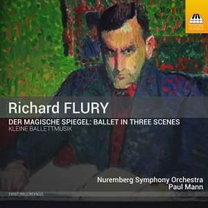 Richard Flury: Der magische Spiegel & Kleine Ballettmusik