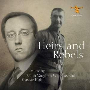 Vaughan Williams & Holst: Heirs and Rebels