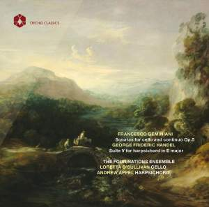 Geminiani: 6 Cello Sonatas, Op. 5 - Handel: Keyboard Suite No. 5 in E Major, HWV 430