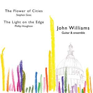 Stephen Goss: The Flower Of Cities & Phillip Houghton: The Light On The Edge