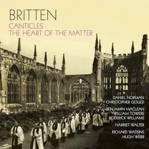 Britten: Canticles & The heart of the matter