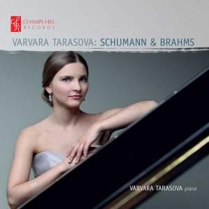 Varvara Tarasova plays Schumann & Brahms