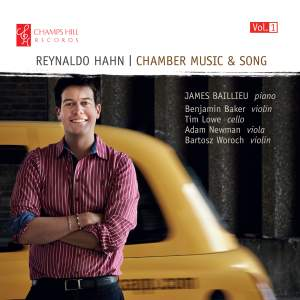 Reynaldo Hahn: Chamber Music & Song, Volume 1