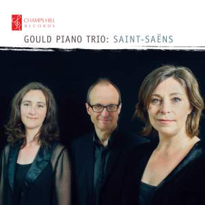 Gould Piano Trio: Saint-Saëns