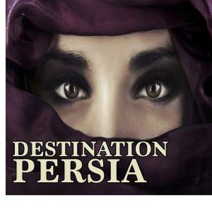 Destination Persia
