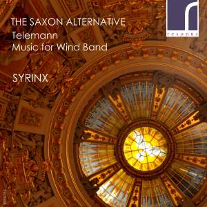 The Saxon Alternative: Telemann Music for Wind Band