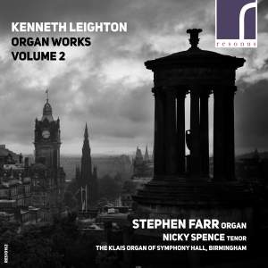 Kenneth Leighton: Organ Works Volume 2