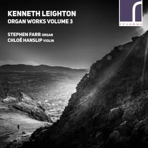 Kenneth Leighton: Organ Works, Vol. 3