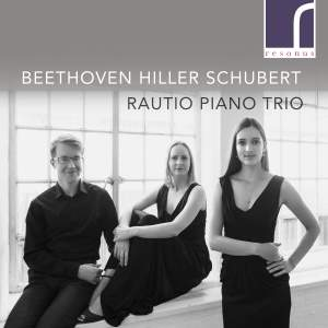 Beethoven, Hiller & Schubert - Works for Piano Trio