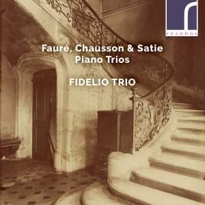 Faure, Chausson & Satie: Piano Trios