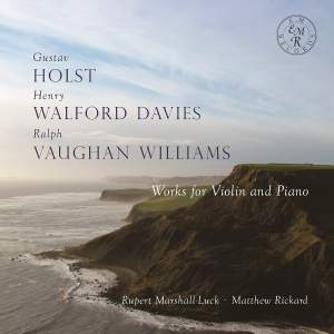 Holst, Walford Davies & Vaughan Williams: Works for Violin and Piano