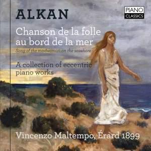 Alkan: Chanson de la folle au bord de la mer