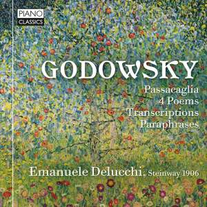Godowsky: Passacaglia, 4 Poems & Transcriptions