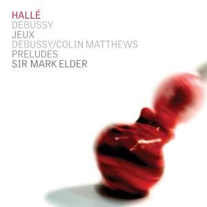 Debussy: Jeux & Debussy/Matthews: Preludes