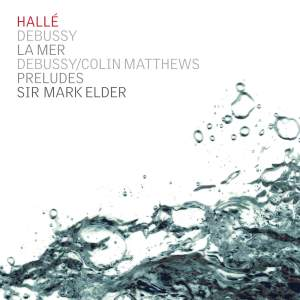 Debussy: La Mer & Debussy/Matthews: Preludes