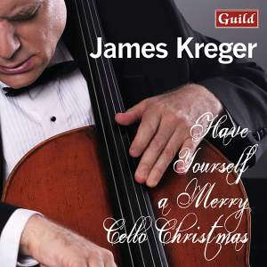 James Kreger: Have Yourself a Merry Cello Christmas Product Image