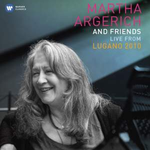 Martha Argerich & Friends: Live from the Lugano Festival 2010