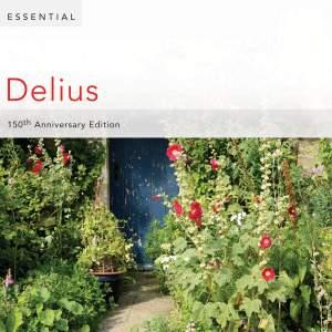 Essential Delius: 150th Anniversary