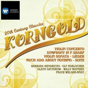 Korngold: Violin Concerto & Symphony in F sharp major