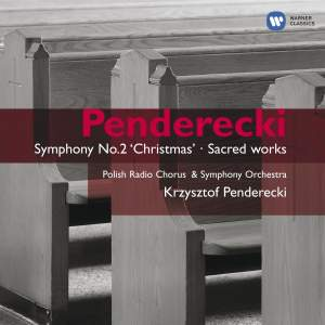 Penderecki - Symphony No. 2 'Christmas' and Sacred Works