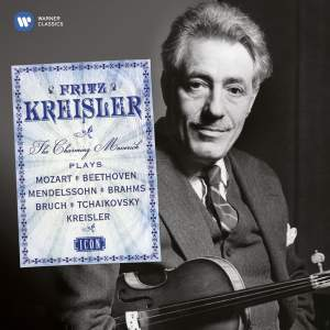 Fritz Kreisler: The Charming Maverick