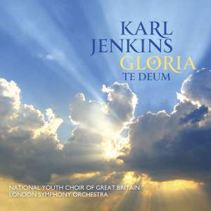 Karl Jenkins: Gloria & Te Deum