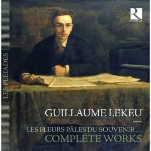 Guillaume Lekeu: Les Fleurs pâles du souvenir…