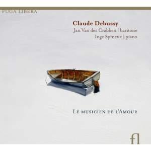 Debussy: Le Musicien de L'Amour (The Musician of Love)