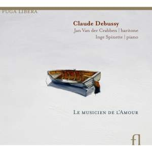 Debussy: Le Musicien de L'Amour (The Musician of Love)