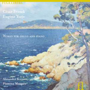Franck & Ysaÿe: Works for Piano and Cello