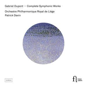 Gabriel Dupont: Complete Symphonic Works