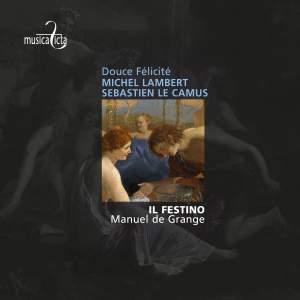 Camus: Douce Félicité - Airs de cour