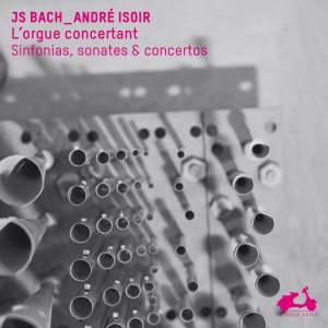 JS Bach: The Concertante Organ, Sinfonias, sonatas & concertos