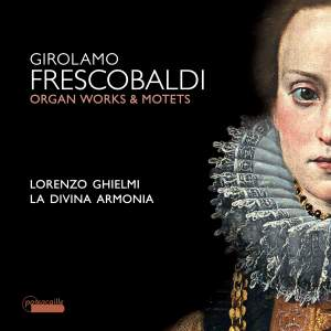 Frescobaldi: Motets and Organ Works