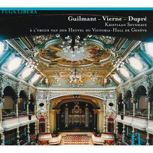 Guilmant, Vierne & Dupre: Organ Works