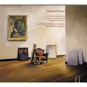 Fauré: La Bonne Chanson, L'horizon chimérique, Poème d'un jour & other vocal works